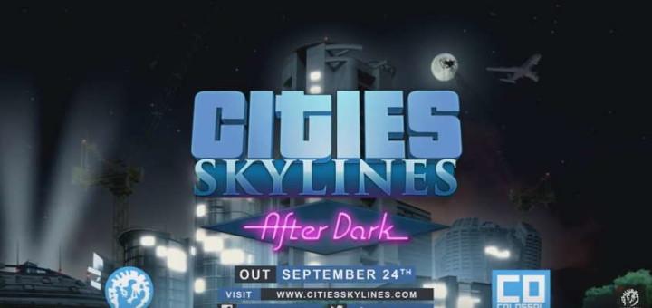 Cities Skylines - After Dark - PAX 2015